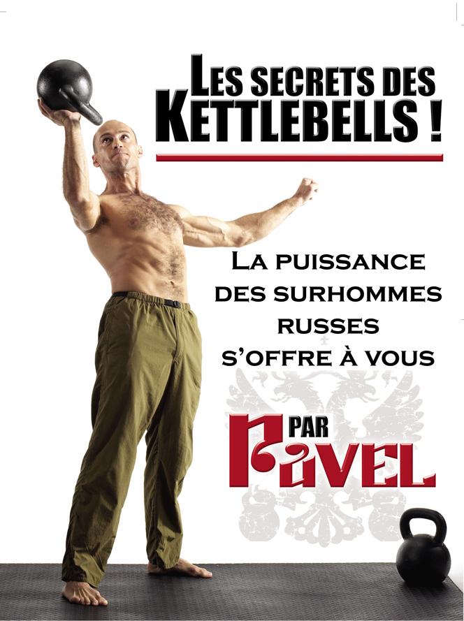 """""""Les Secrets des Kettlebells"""" par Pavel Tsatsouline"""